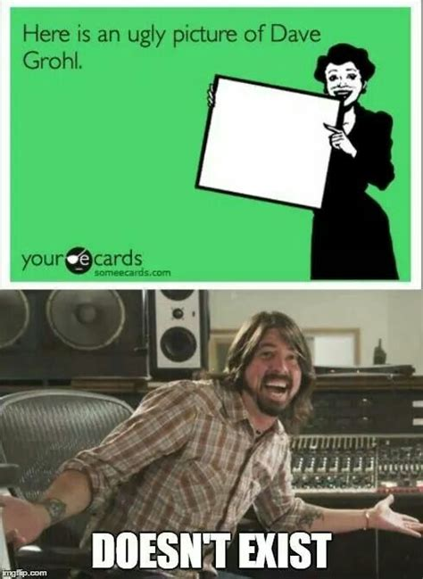 Dave Grohl Meme - dude dave is gorgeous nirvana foo fighters pinterest