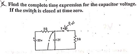 capacitor switch questions find the complete time expression for the capacito chegg