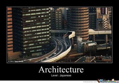 Architect Meme - architecture level japanese by koorika meme center