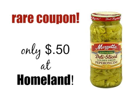 mezzetta pepperoncinis only 39 at homeland coupon