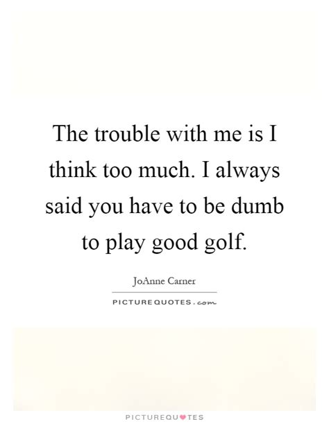 i always expect people to behave much be by elaine dundy good golf quotes good golf sayings good golf picture