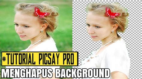 tutorial picsay pro cara mudah menghapus background foto di picsay pro youtube