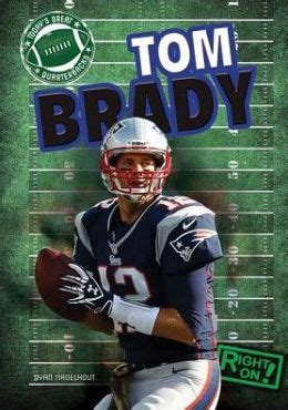 tom brady a biography books 25 best ideas about tom brady biography on is
