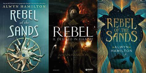 libro rebel of the sands alwyn hamilton rebel il deserto in fiamme