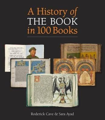 a history of the book in 100 books roderick cave