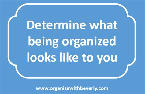 define arrange determine what being organized looks like to you