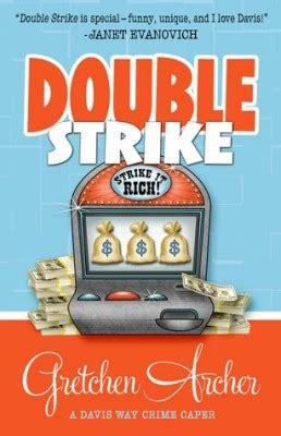 Strike It Rich X Sweepstakes - double strike by gretchen archer kings river life magazine