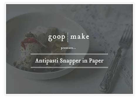How To Make A Snapper Out Of Paper - antipasti snapper in paper goop