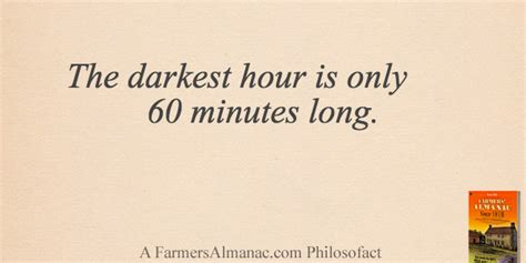 darkest hour how long the darkest hour is only 60 minutes long farmers almanac