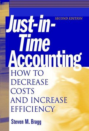 Wiley Just In Time Accounting How To Decrease Costs And