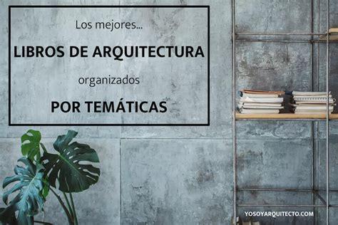 libros de arquitectura pdf los mejores libros de arquitectura organizados por tem 225 ticas