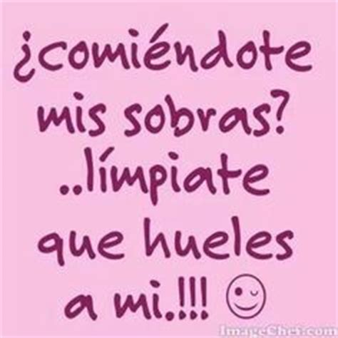 imagenes para amigas quita novios 1000 images about yo digo que on pinterest frases