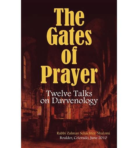 talks on prayer books the gates of prayer zalman m schachter shalomi