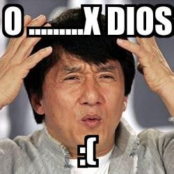 Jackie Chan Meme Creator - meme jackie chan o x dios 16377961