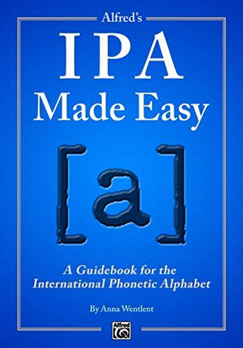 libro fluent forever how to alfred s ipa made easy a guidebook for the international phonetic alphabet musica panorama auto