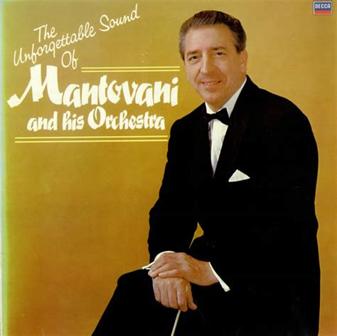 mantovani and his orchestra mantovani the unforgettable sound of mantovani and his