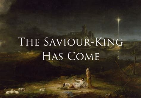 The Saviour the coming of the saviour king