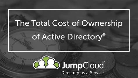 understanding the true total cost of ownership of tco of active directory jumpcloud
