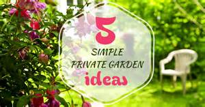 5 simple private garden ideas love my house