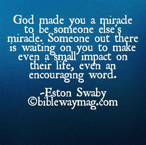 A Miracle god made you a miracle to be someone else miracle quote