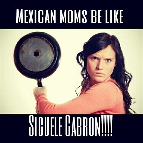Funny Hispanic Memes - mexican momproblems lol funny memes cabron ig quotes