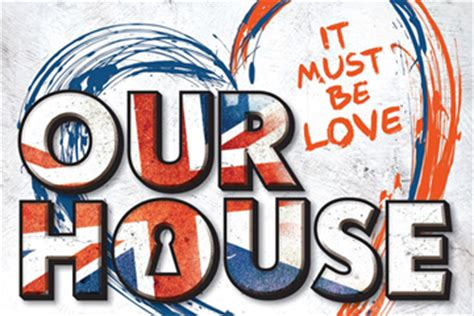 our house music video our house the musical uk tour madness