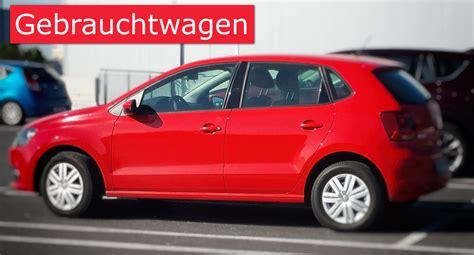 Gebrauchtwagen Kaufen Autokauf Tipps Privat H 228 Ndler