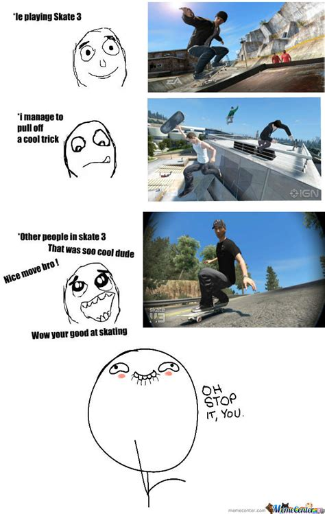 Funny Skateboard Memes - skate 3 makes me feel less forever alone by shutpah meme