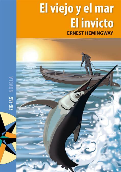 descargar libro el viejo y el mar el viejo y el mar el invicto ebook ernest hemingway descargar libro pdf o epub 9789561229044