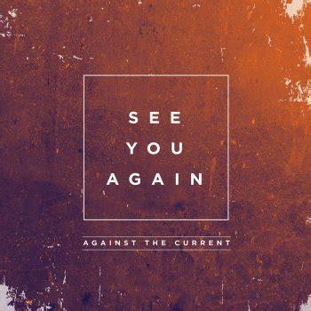 testo i see you against the current tutti i testi delle canzoni e le