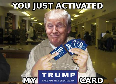 You Ve Activated My Trap Card Meme - trump card you just activated my trap card know your meme