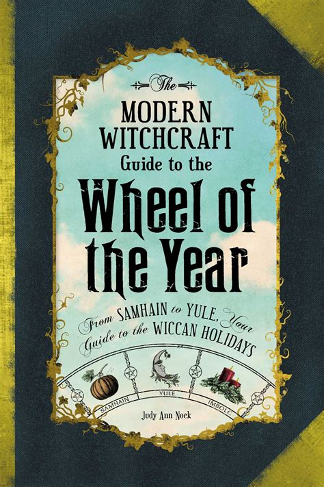 the modern witchcraft guide to the wheel of the year from samhain to yule your guide to the wiccan holidays books the modern witchcraft guide to the wheel of the year ebook
