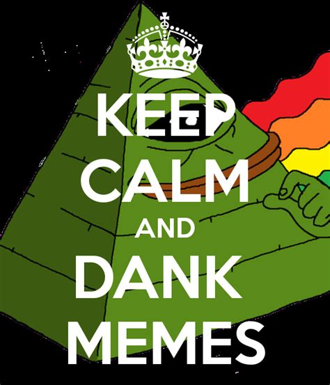 Keep Calm And Memes - keep calm and dank memes poster cashmoney101thuglife