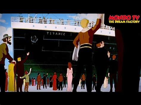 film titanic completo la leggenda del titanic il film completo di mondo tv