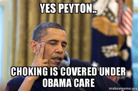 Obama Phone Meme - yes peyton choking is covered under obama care obama