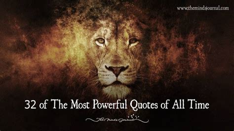 15 best most quotes of all time images 32 of the most powerful quotes of all time the minds journal