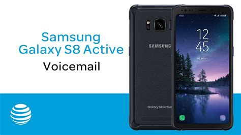 t samsung s8 how to use voicemail on your samsung galaxy s8 active at t wireless