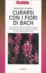 curarsi con i fiori di bach curarsi con i fiori di bach david f vennells