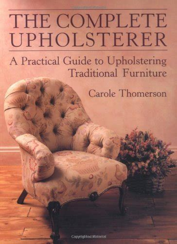 download the complete upholsterer a pratical guide to upholstering traditional furniture