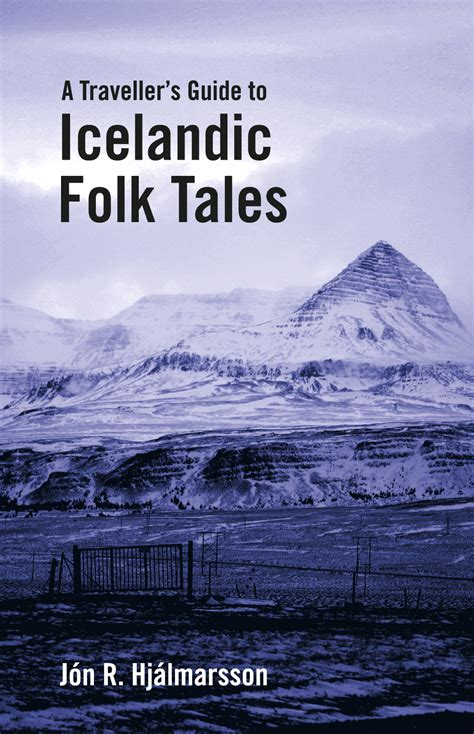 tales legends a journey iceland books a traveller s guide to folk tales forlagi 240 b 243 kab 250 240