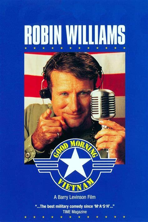film robin williams adalah good morning vietnam film 1987 allocin 233