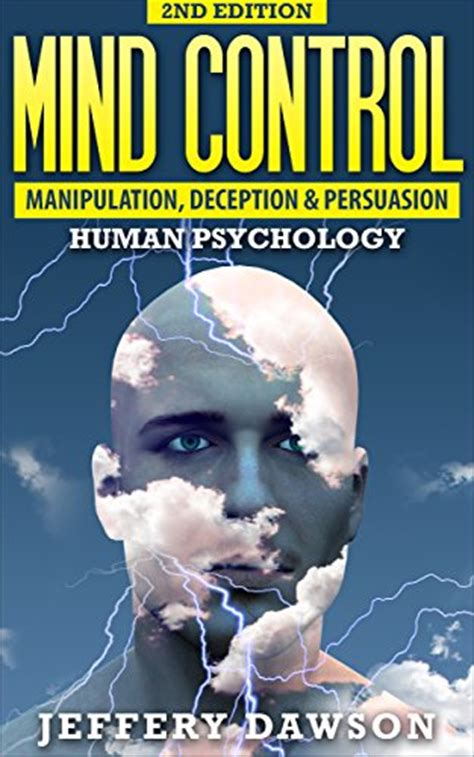 psychology the power of persuasion and manipulation volume 1 books mind manipulation deception and persuasion