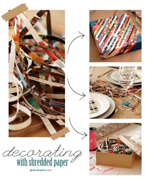 Things With Paper For - decorating with shredded paper all put together