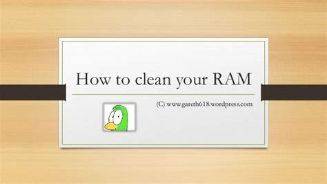 how to clear your ram how to clean your ram