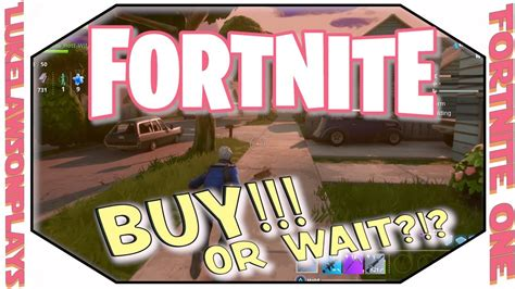 which fortnite to buy ps4 fortnite buy or wait overview and introduction to