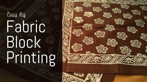 easy diy fabric block printing step by step tutorial youtube