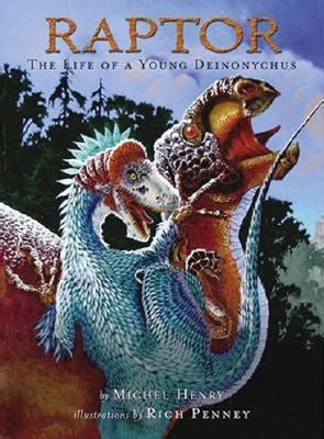 raptor apocalypse the raptor apocalypse books raptor the of a deinonychus by michel henry