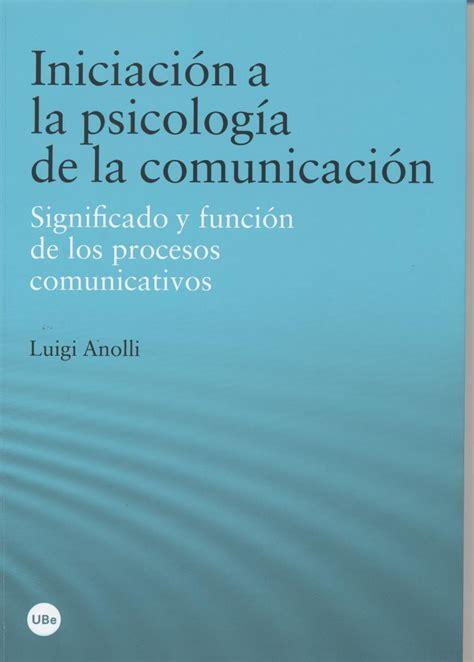 libros de psicologia de la comunicacion pdf universitat de barcelona la ub edita la traducci 243 n al castellano de iniciaci 243 n a la