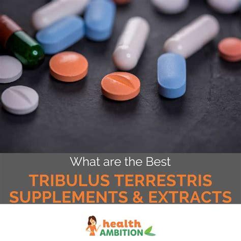 best tribulus supplement what are the best tribulus terrestris supplements
