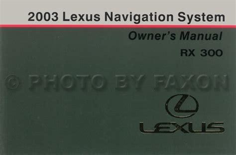 2003 lexus rx 300 navigation system owners manual original